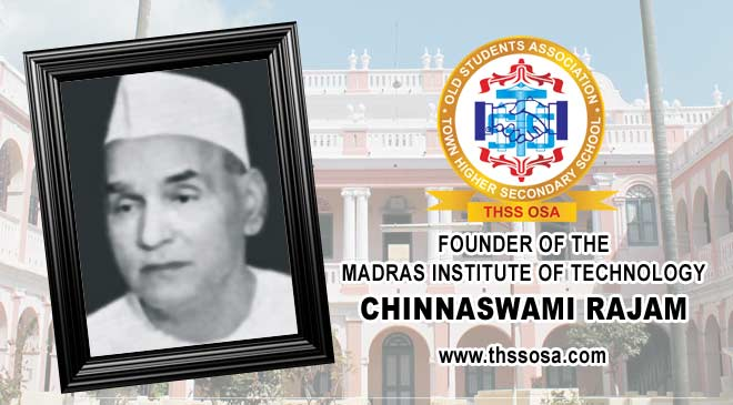 Chinnaswami Rajam,madras institute of technology,The India Company Ltd., The Garage Ltd., The Kumbakonam Electric Supply Corporation Ltd,The Negapatam Electric Supply Company Ltd,Indian Steel Rolling Mills Ltd,kumbakonam mahamaham,kumbakonam web design,Minister of India, pandit Jawaharlal Nehru,Sir Sarvapalli Radhakrishnan,Rolling Mills and Electric Supply Companies,town higher secondary school,thss old students association,old students association,onyxon project solutions